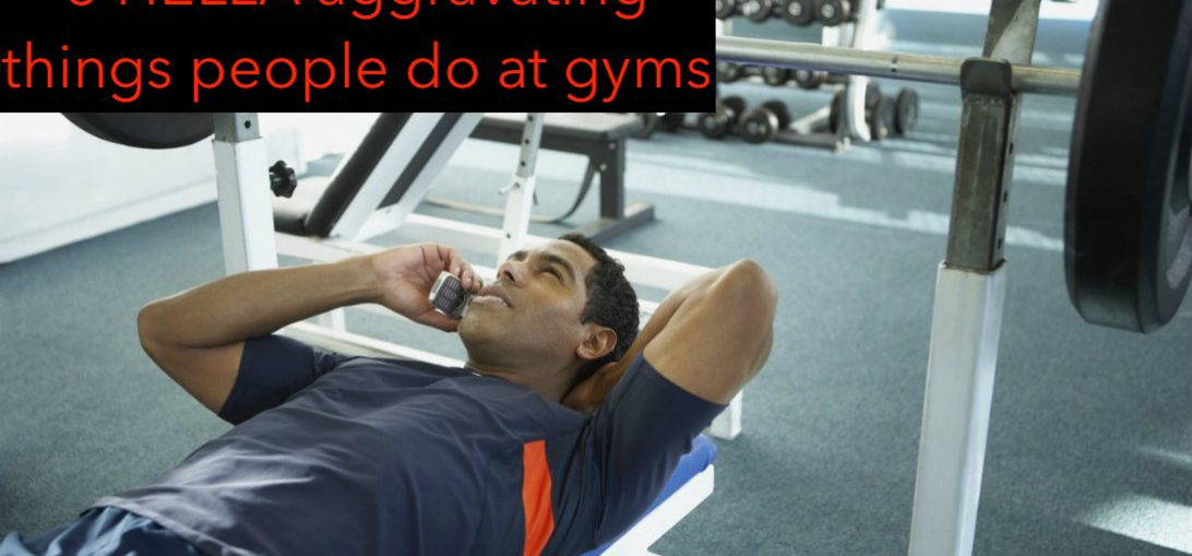 5 HELLA aggravating things people do at gyms