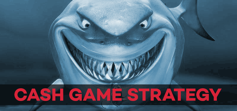 Cash Game Strategy Shark