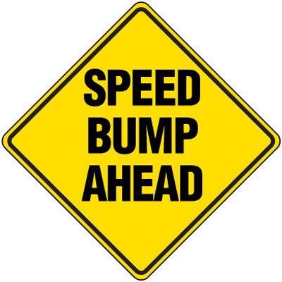 Setting goals, speed bump sign